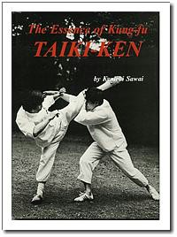 Combat science - Taiki-ken - The Essence of Kung-Fu